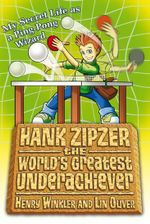 Hank Zipzer - The World's Greatest Underachiever : My Secret Life as a Ping-Pong Wizard - Henry Winkler