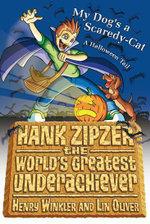 My Dog's a Scaredy-Cat : Hank Zipzer Series : Book 10 - Henry Winkler