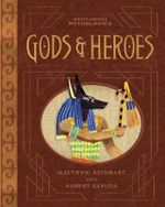 Encyclopedia Mythologica : Gods & Heroes - Matthew Reinhart
