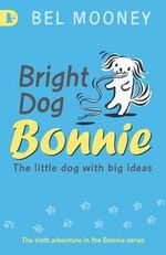 Bright Dog Bonnie : Racing Reads - Bel Mooney
