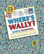 Where's Wally? : 25th Anniversary Edition - Martin Handford