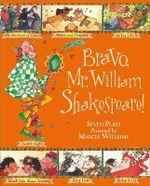 Bravo, Mr. William Shakespeare! - Marcia Williams