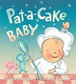 Pat-A-Cake Baby - Joyce Dunbar