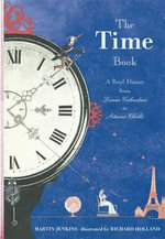 The Time Book : A Brief History from Luna Calendars to Atomic Clocks - Martin Jenkins