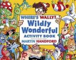 Where's Wally? : The Wildly Wonderful Activity Book - Martin Handford