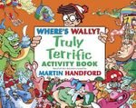 Where's Wally? : The Truly Terrific Activity Book - Martin Handford