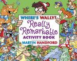 Where's Wally? : The Really Remarkable Activity Book - Martin Handford