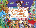 Where's Wally? : The Absolutely Amazing Activity Book - Martin Handford