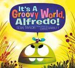 It's a Groovy World, Alfredo - Sean Taylor