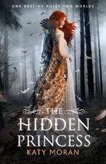 The Hidden Princess - Katy Moran