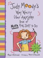 Judy Moody's Way Wacky Uber Awesome Book of More Fun Stuff to Do - Megan McDonald