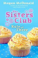 The Sisters Club : Rule of Three - Megan McDonald