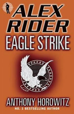 Alex Rider : Eagle Strike : Alex Rider Series : Book 4 - Anthony Horowitz