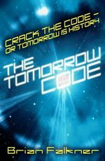 The Tomorrow Code - Brian Falkner