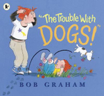The Trouble with Dogs! - Bob Graham