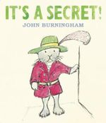 It's A Secret! - John Burningham