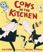 Cows in the Kitchen - June Crebbin