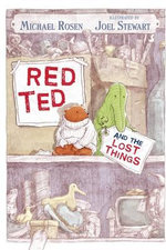 Red Ted and the Lost Things - Michael Rosen