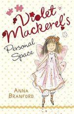 Violet Mackerel's Personal Space - Anna Branford