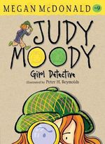 Judy Moody, Girl Detective : Judy Moody Series : Book 9 - Megan McDonald