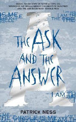Chaos Walking : The Ask and the Answer : Chaos Walking Series : Book 2 - Patrick Ness