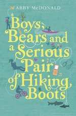 Boys, Bears and a Serious Pair of Hiking Boots - Abby McDonald