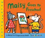 Maisy Goes to Preschool - Lucy Cousins