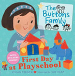 The Buttons Family : First Day at Playschool - Vivian French