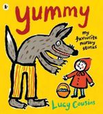 Yummy  :  My Favourite Nursery Stories - Lucy Cousins