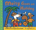Maisy Goes on Holiday : Maisy First Experiences Series : Book 8 - Lucy Cousins