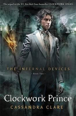 Infernal Devices : Clockwork Prince : Book Two - Cassandra Clare