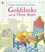 Goldilocks and the Three Bears - Emma Clark