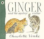 Ginger and the Mystery Visitor - Charlotte Voake