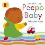 Lift the Flap : Peepo Baby: Baby Walker - Sebastien Braun
