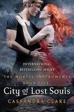 City of Lost Souls : The Mortal Instruments : Book 5 - Cassandra Clare