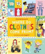 Where Do Clothes Come from? - Christine Butterworth