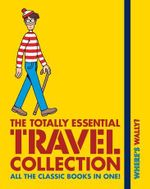 Where's Wally? : The Totally Essential Travel Collection - Martin Handford