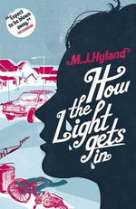 How the Light Gets in - M. J. Hyland