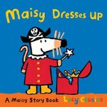 Maisy Dresses Up : A Maisy Story Book - Lucy Cousins