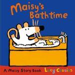 Maisy's Bathtime : A Maisy Story Book - Lucy Cousins