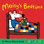 Maisy's Bedtime : A Maisy Story Book - Lucy Cousins