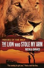 The Lion Who Stole My Arm - Nicola Davies