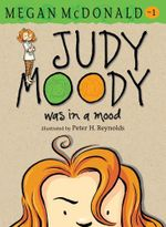 Judy Moody Was in a Mood :  Judy Moody Series : Book 1 - Megan McDonald