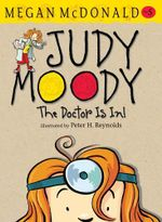The Doctor Is In! : Judy Moody Series : Book 5 - Megan McDonald