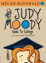Judy Moody Goes to College : Judy Moody Series : Book 8 - Megan McDonald