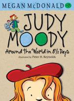 Judy Moody Around the World in 8 1/2 Days : Judy Moody Series : Book 7 - Megan McDonald