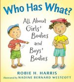 Who Has What? : All About Girls' Bodies and Boys' Bodies - Robie H. Harris