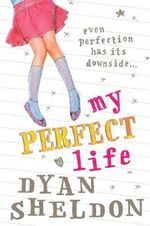 My Perfect Life - Dyan Sheldon