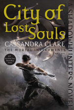 City of Lost Souls : Mortal Instruments Series :  Book 5 - Cassandra Clare