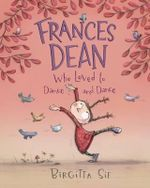 Frances Dean Who Loved to Dance and Dance - Birgitta Sif